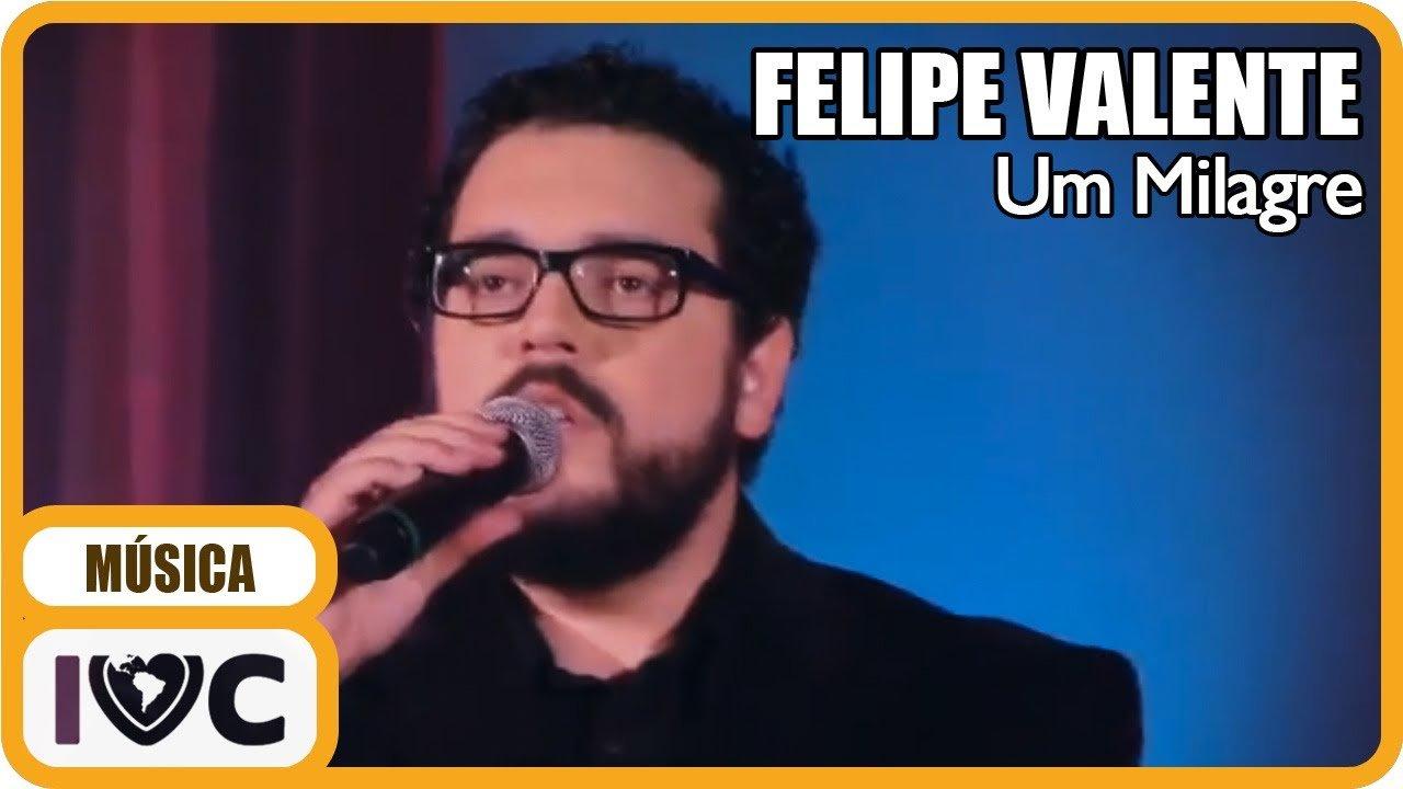 Felipe Valente – Um Milagre