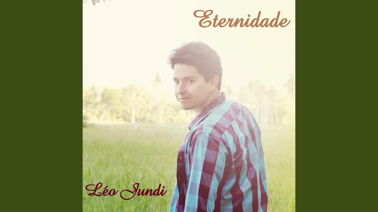Leo Jundi – Maravilhoso e servir a Deus